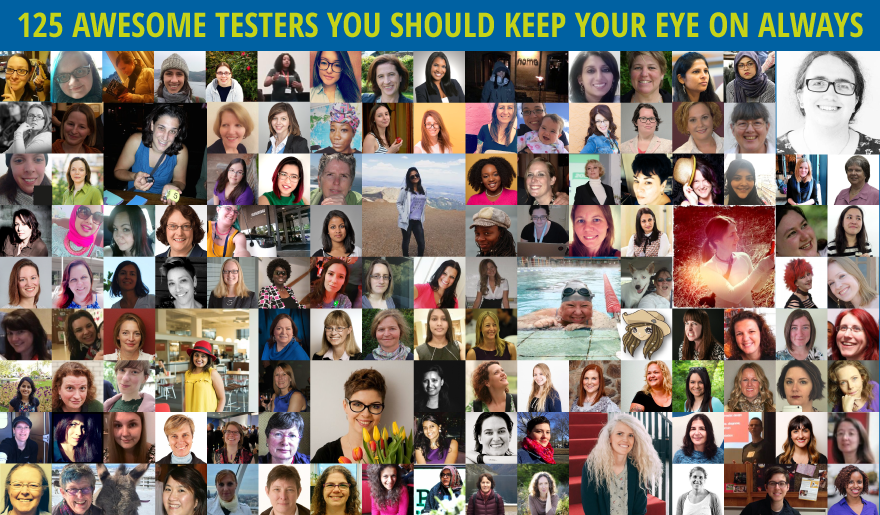 125 Awesome Testers You Should Keep Your Eye on Always