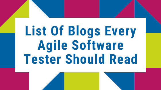 List Of Blogs Every Agile Software Tester Should Read